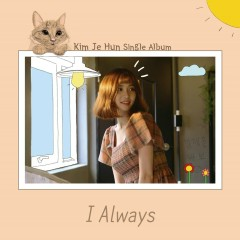 I Always (Single) - Kim Je Hun