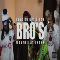 Bro S (Single) - KingSmizzy, Wavyo, Vax
