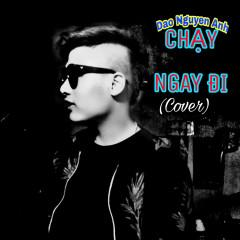 Chạy Ngay Đi (Cover) (Single) - Đào Nguyễn Ánh