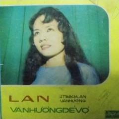 Lan (Vọng Cổ) - NSƯT Út Bạch Lan, Văn Hường