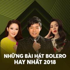 Những Bài Hát Bolero Hay Nhất 2018 - Various Artists