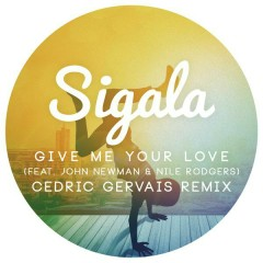 Give Me Your Love (Cedric Gervais Remix Radio Edit)