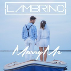 Marry Me (Single) - Lambrino