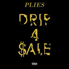 Drip 4 Sale (Single) - Plies