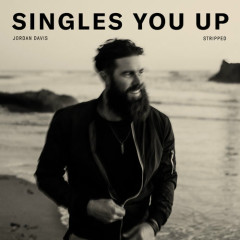 Singles You Up (Stripped) (Single) - Jordan Davis