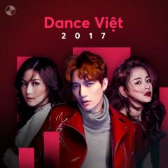 Nhạc Dance Việt Nổi Bật 2017 - Various Artists