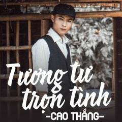 Tương Tư Trọn Tình (Single) - Cao Thắng