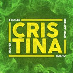Cristina - Maffio, Justin Quiles, Nacho, Shelow Shaq
