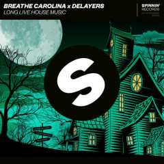 Long Live House Music (Single) - Breathe Carolina, Delayers