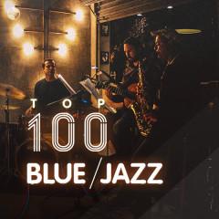 Top 100 Nhạc Blue/Jazz Âu Mỹ Hay Nhất - Various Artists