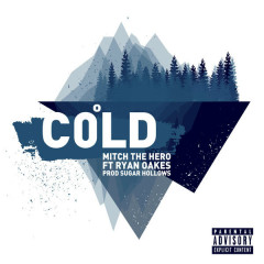 Cold (Single) - Mitch The Hero