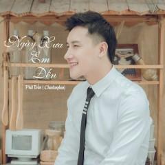 Ngày Xưa Em Đến (Cover) (Single) - Chan Tan Phan