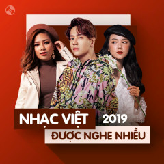 Nhạc Việt Được Nghe Nhiều Năm 2019