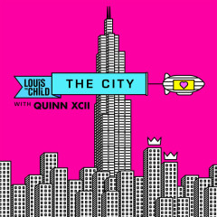 The City (Single) - Louis The Child, Quinn XCII