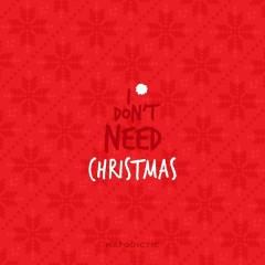 IDNC (I Don`t Need Christmas) (Single)