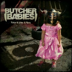 Take It Like a Man - Butcher Babies