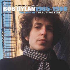 The Best of The Cutting Edge 1965-1966: The Bootleg Series, Vol. 12 - Bob Dylan
