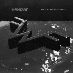 Can't Knock The Hustle (Single) - Weezer