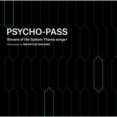 PSYCHO-PASS Sinners of the System Theme Songs + Dedicated by Masayuki Nakano