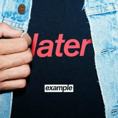 Later - Example