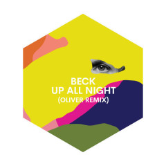 Up All Night (Oliver Remix) - Beck