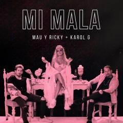 Mi Mala - Mau y Ricky,Karol G