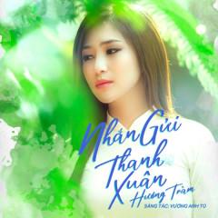 Nhắn Gửi Thanh Xuân (Em Gái Mưa OST) (Single) - Hương Tràm