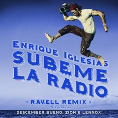 SUBEME LA RADIO (Ravell Remix)