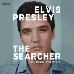 Elvis Presley: The Searcher (The Original Soundtrack) [Deluxe] - Elvis Presley