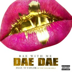 Bae With Me (Single) - Dae Dae
