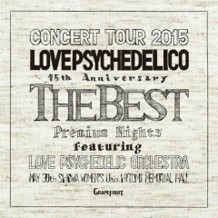 15th Anniversary Tour -The Best- CD1 - Love Psychedelico