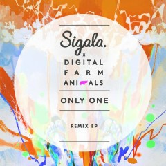Only One (Remix) - EP - Sigala,Digital Farm Animals