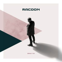 Bring It On - Racoon