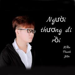 Người Thương Đi Rồi (Single) - Kiều Thanh Sơn