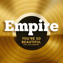 You're So Beautiful (Full Cast Version) [feat. Estelle, Terrence Howard, Jussie Smollett, Yazz and Serayah McNeill] - Empire Cast