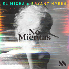 No Mientas (Single) - El Micha, Bryant Myers