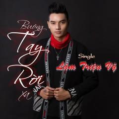 Buông Tay Rời Xa (Single) - Lâm Triệu Vỹ
