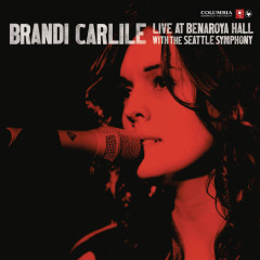 Live At Benaroya Hall with The Seattle Symphony - Brandi Carlile, The Seattle Symphony