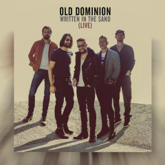 Written in the Sand (Live) - Old Dominion