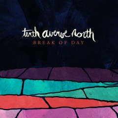 Break of Day - Tenth Avenue North