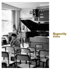 Gifts - Superfly