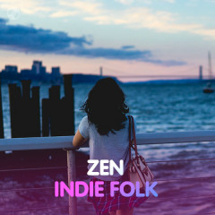 Zen: Indie Folk For Focus - Various Artists