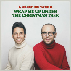 Wrap Me Up Under The Christmas Tree (Single) - A Great Big World