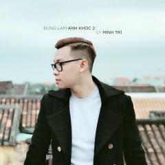 Đừng Làm Anh Khóc 2 (Single) - Minh Trí