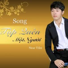 Tập Quên Một Người (Single) - Near Trần