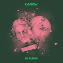 Pressure - Elk Road,Timberwolf