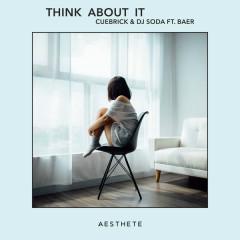 Think About It  (Single) - CUEBRICK, DJ Soda