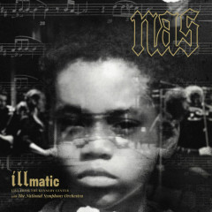 Illmatic: Live From The Kennedy Center - Nas