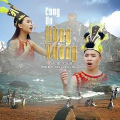 Công Ơn Hùng Vương (Single) - Bé Bảo An, Công Quốc