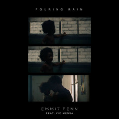 Pouring Rain (Single) - Emmit Fenn, Vic Mensa